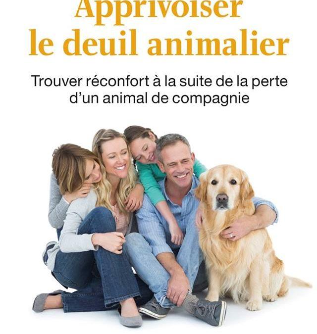 Apprivoiser le deuil animalier: Un livre unique en francophonie